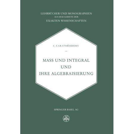 Mass Und Integral Und Ihre Algebraisierung