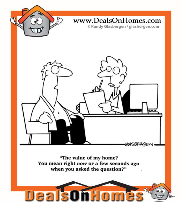 Real Estate Cartoon Of The Day The value of my home You mean
