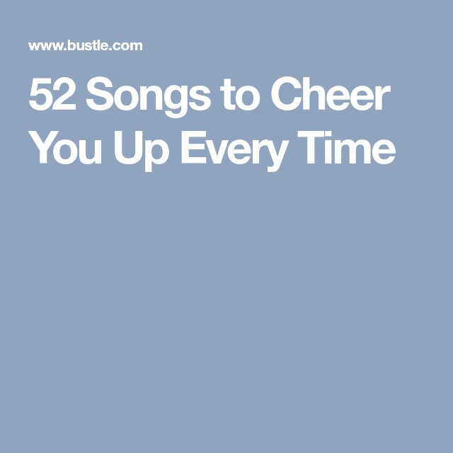 52 Songs To Boost Your Mood Note Pinterest Songs Music And