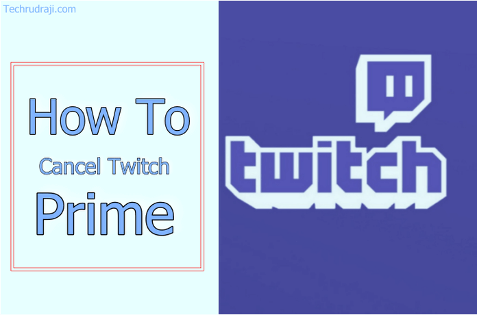 How To Cancel Twitch Prime Subscription 2019 Updated Twitch Prime Twitch Prime