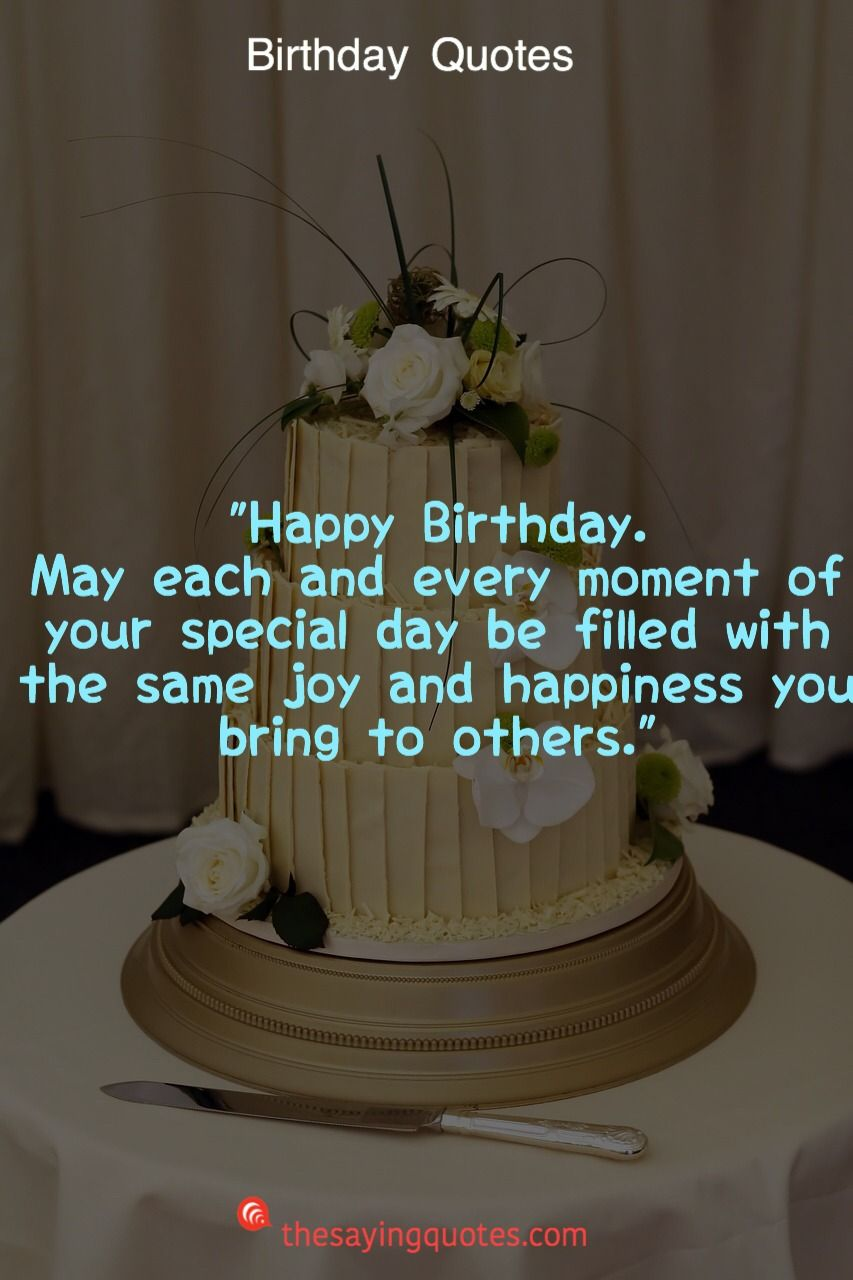 45 Happy Birthday Wishes Quotes Messages 2019 The Saying Quotes Cute Happy Birthday Quotes Happy Birthday Best Friend Quotes Happy Birthday Wishes Quotes