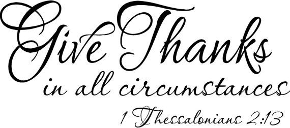 Give thanks in all circumstances wall quotes sayings art