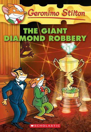 Geronimo Stilton: The giant diamond Robbery by Geronimo Stilton