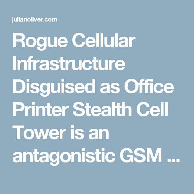 Rogue Cellular Infrastructure Disguised as Office Printer