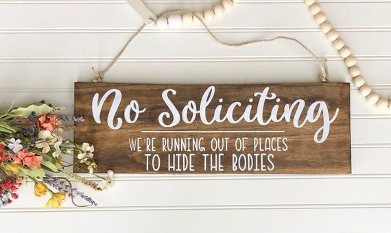 No Soliciting Sign - We're running out of places to hide the bodies porch sign - funny new mom gift