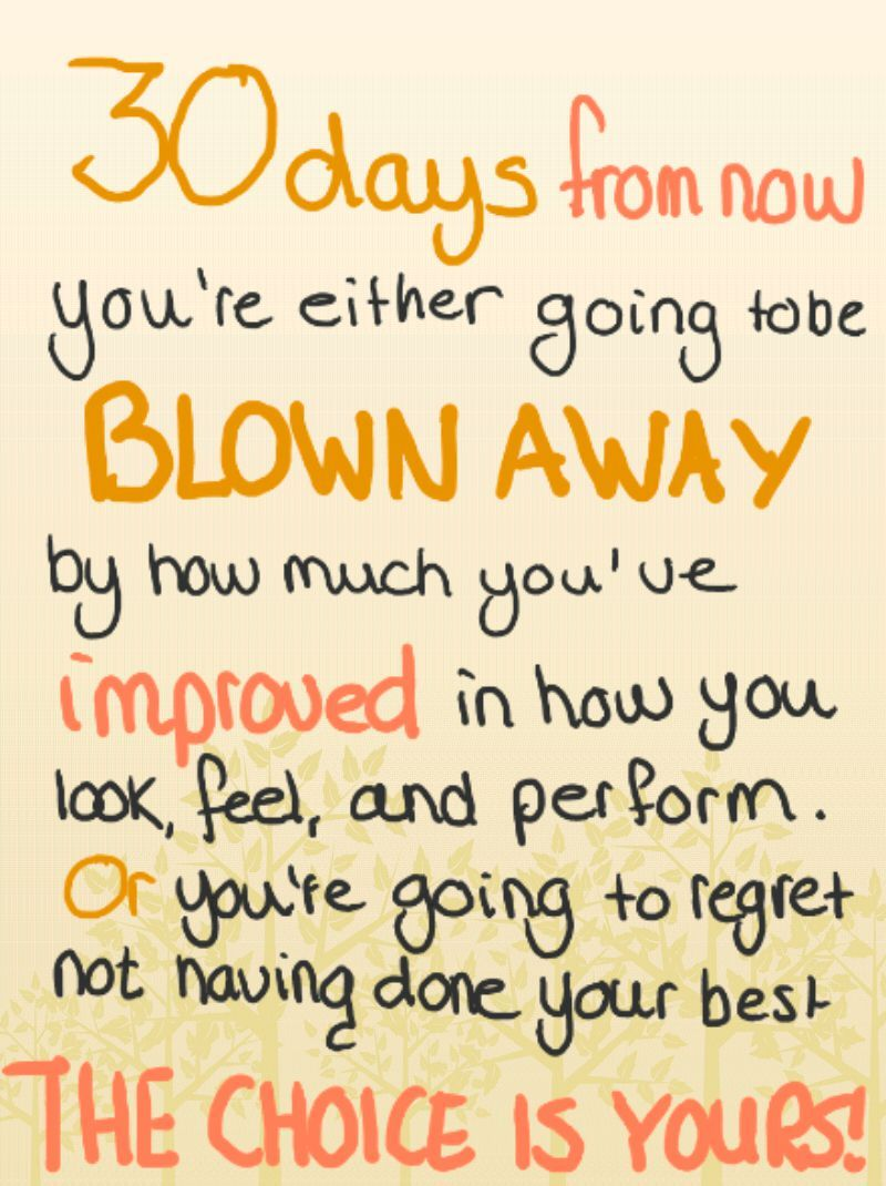 days from now you re either going to be blown away by how much 30 days from now you re either going to be blown away by how middot personal choicespersonal motivationspersonal aspirationspersonal