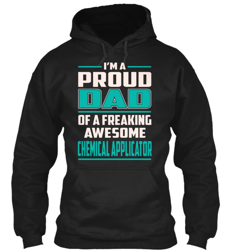 Chemical Applicator - Proud Dad #ChemicalApplicator