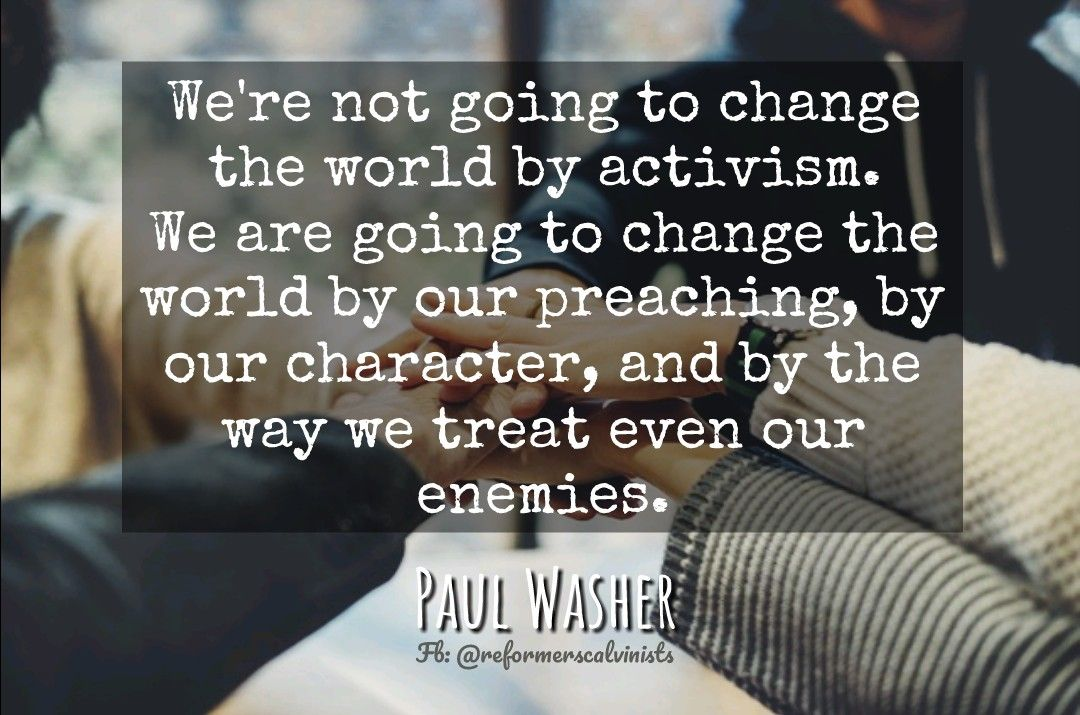 christian quotes Paul Washer quotes change