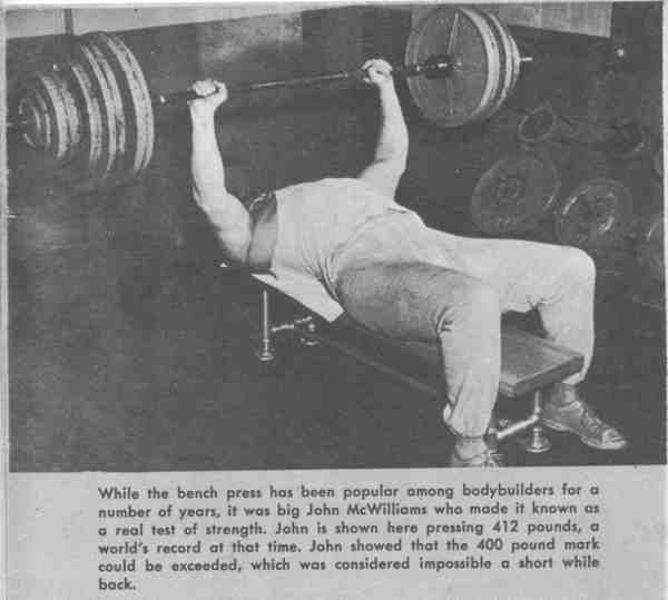 John Mcwilliams Was The First Man To Bench Press Over 400 Lbs Something That Up To That Point Was Thought To Be Bench Press Health Knowledge World Records