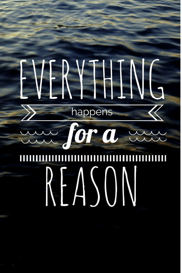 Everything Happens For A Reason Inspirational Quotes Life