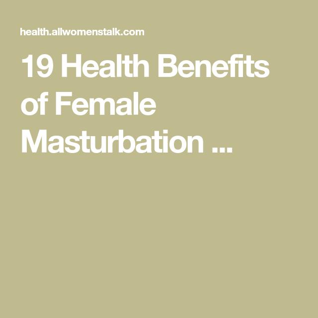 19 Health Benefits Of Female Masturbation