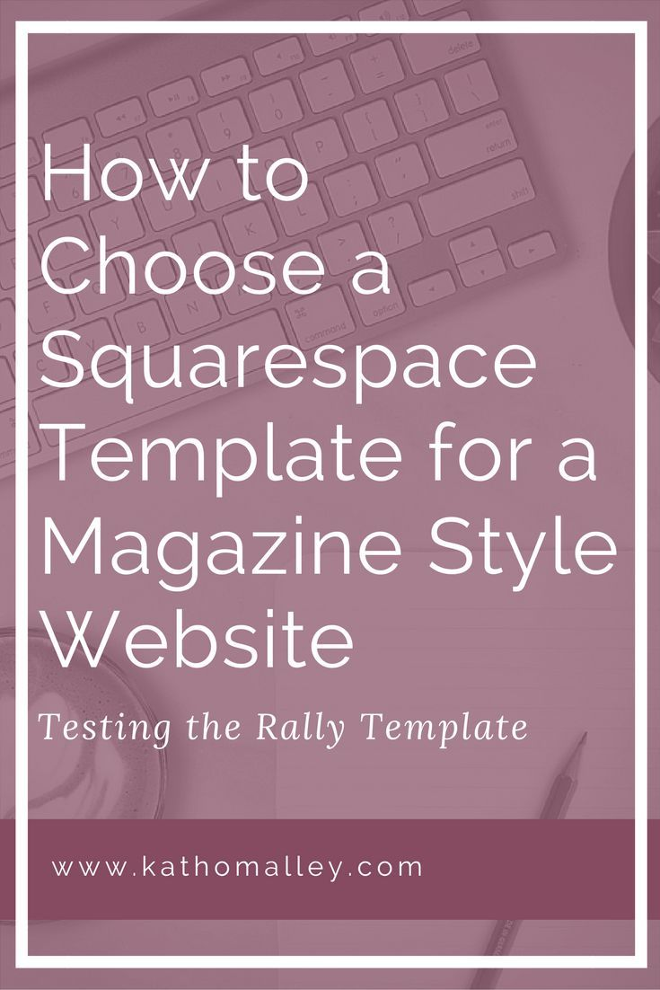 How to choose a squarespace template for a magazine style website how to choose a squarespace template for a magazine style website pinterest website and template maxwellsz
