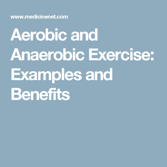 aerobic and anaerobic examples