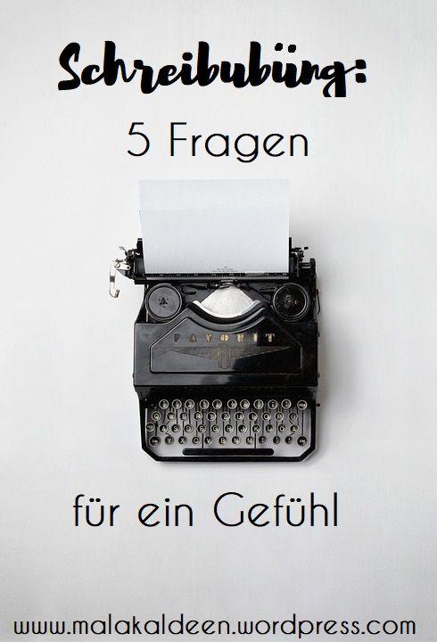 Schreibübung: 5 Fragen für ein Gefühl  #schreibtipps #schreibimpuls #schreibübung