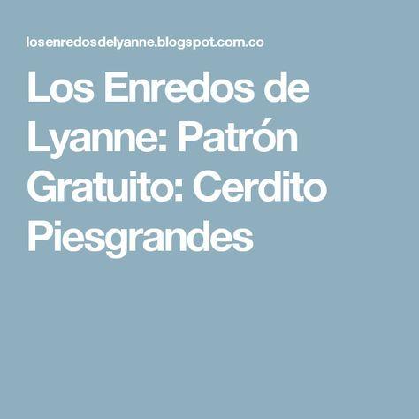 Los Enredos de Lyanne: Patrón Gratuito: Cerdito Piesgrandes