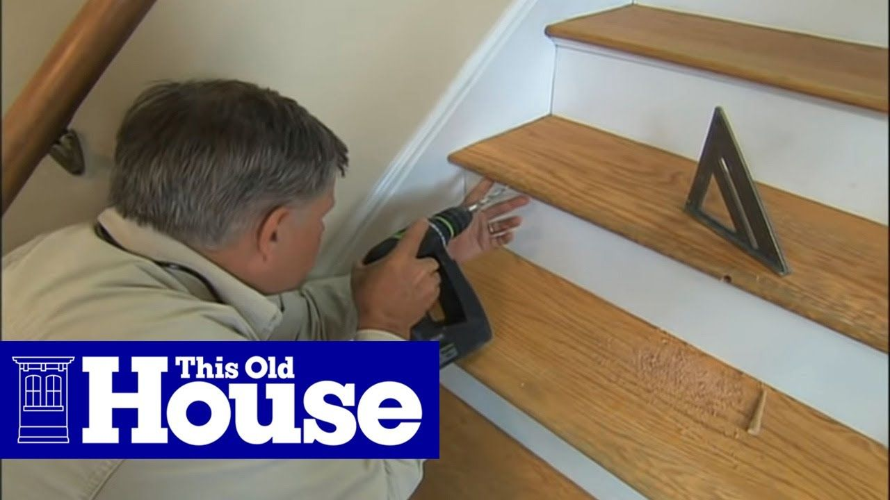 Best How To Repair A Broken Stair Tread This Old House 400 x 300