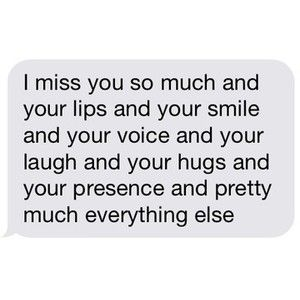 I Just Miss You So Damn Much Yet You Will Never Know Text Me