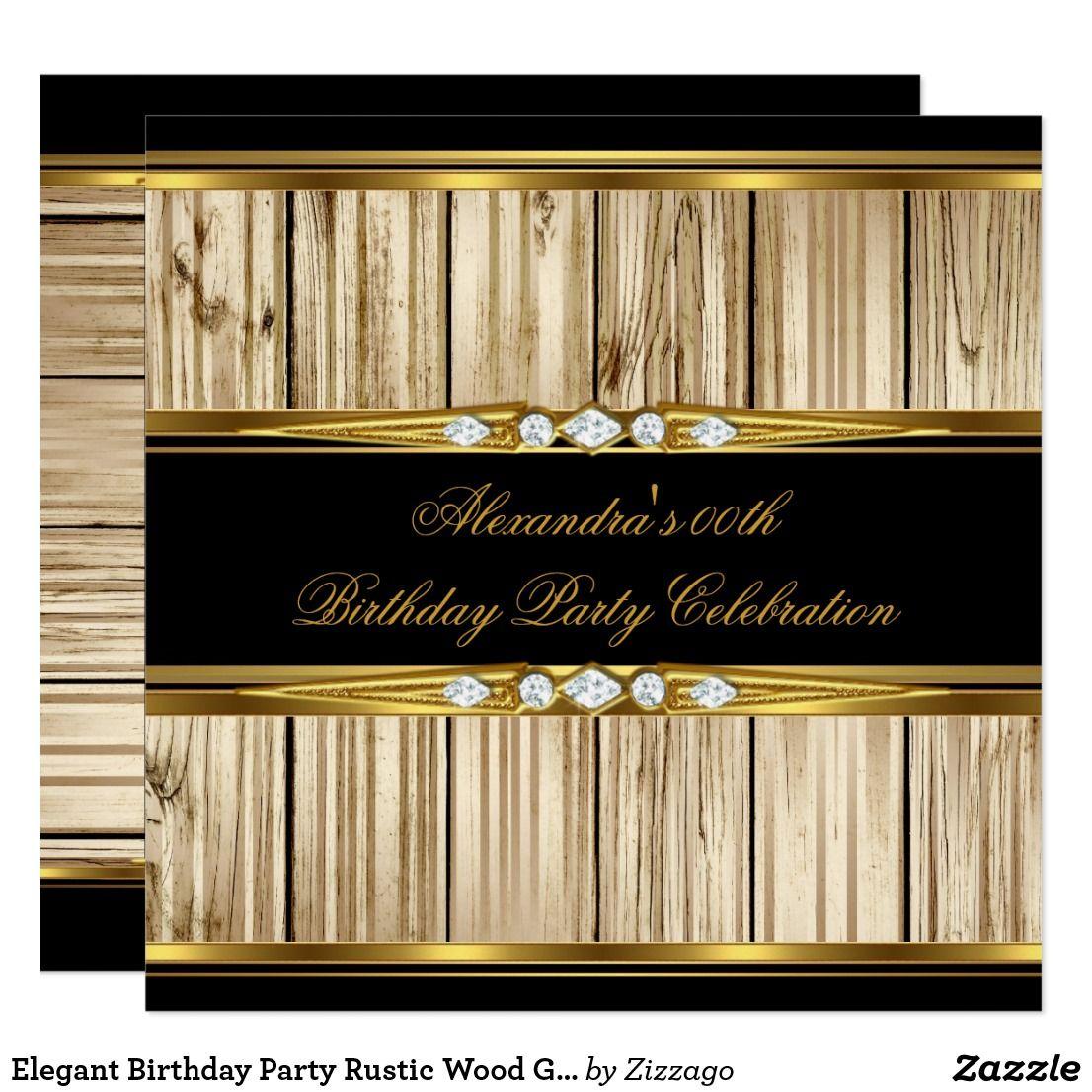 Elegant Birthday Party Rustic Wood Gold Black Invitation   Zazzle.com    Elegant birthday party, Birthday parties, Rustic wood