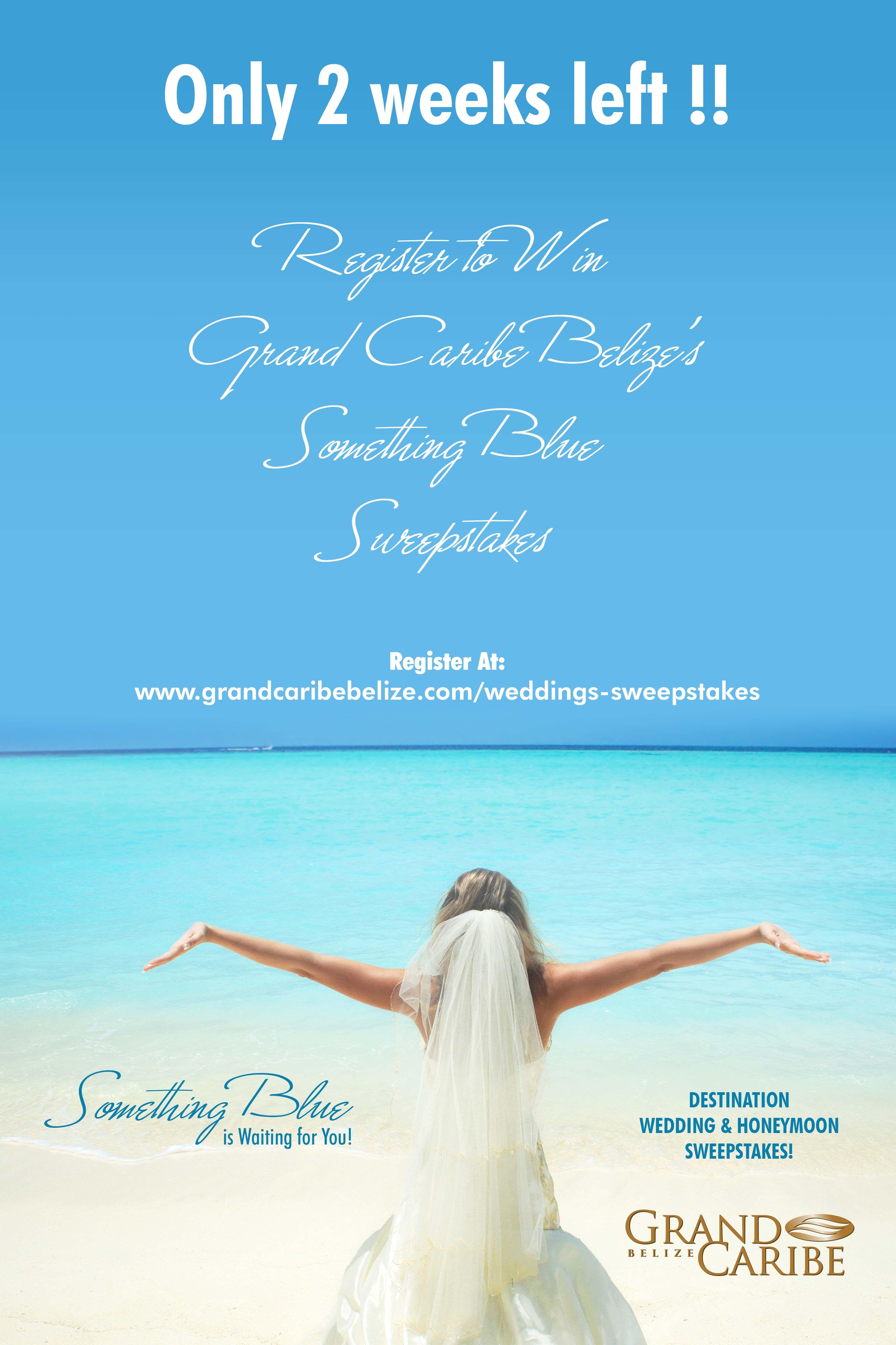 Only 2 Weeks Left To Enter Our Belize Wedding Sweepstakes Wedding Sweepstakes Belize Wedding Honeymoon Destinations