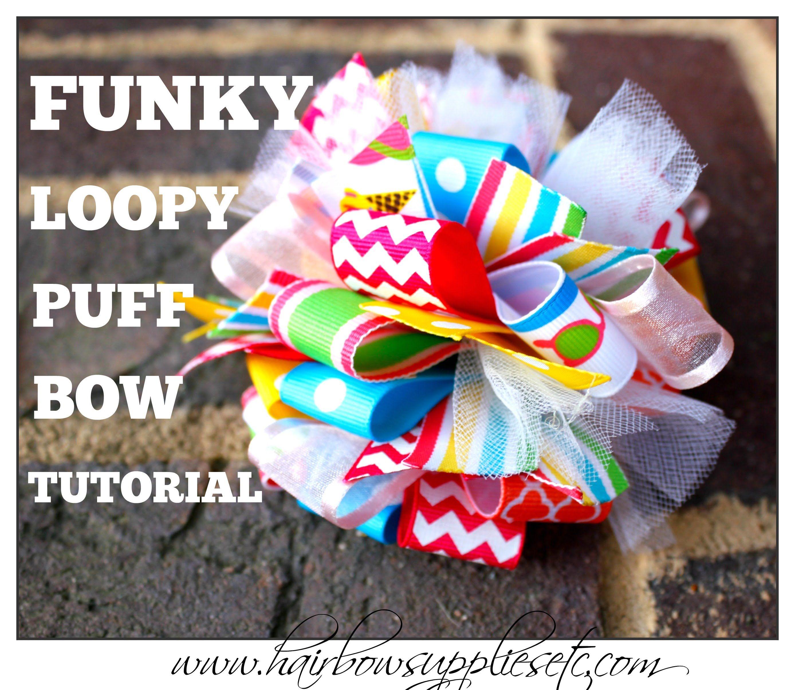 Funky Loopy Puff Bow Tutorial - Hair Bow Tutorial - DIY hair bow - How to make a hair bow Hairbow Supplies, Etc. #hairbows
