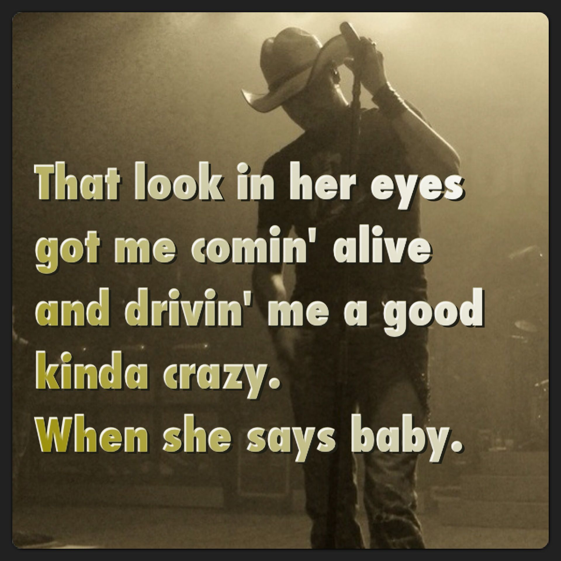 Good Country Song Quotes: When She Says Baby. Jason Aldean