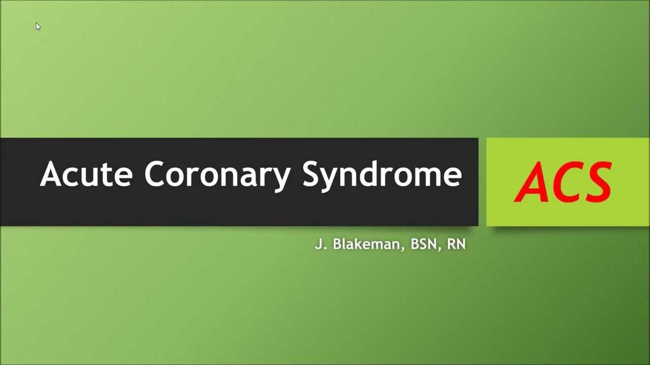 Differentiating Acute Coronary Syndrome (ACS) - (Nursing)