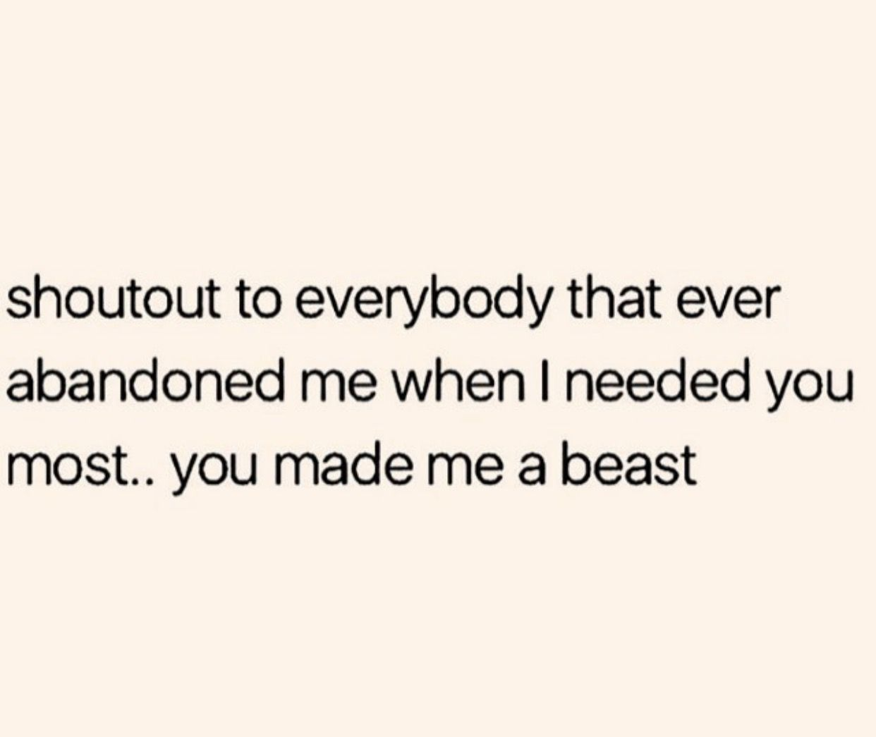 Thanks For Abandoning Me When I Truly Needed You It Hurt At 1st But Then I Put My Big Girl Pants On 1leg At The Time And Sto Quotable Quotes Life Quotes