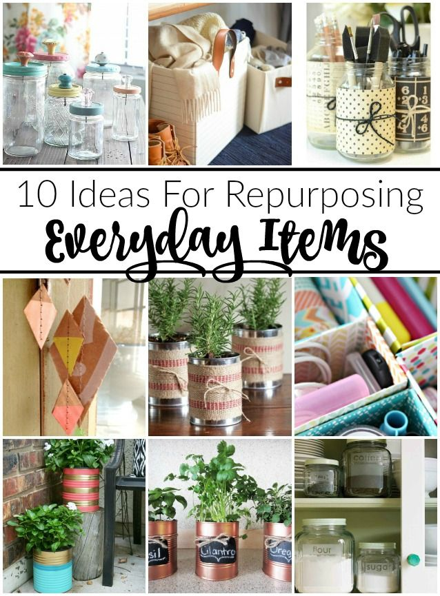 10 Ideas For Repurposing Everyday Items Upcycled Crafts Recycled Decor Upcycled Home Decor