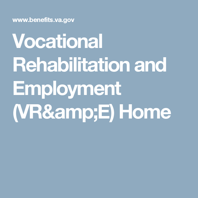 Vocational Rehabilitation And Employment Vr E Home Veterans