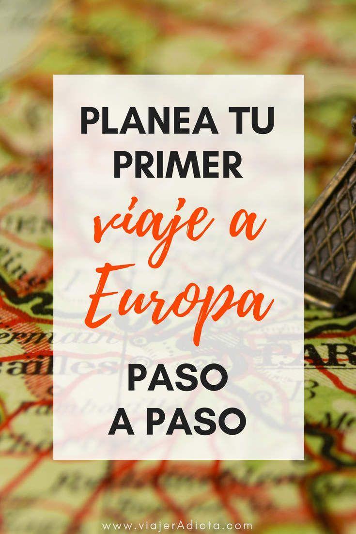 Cómo Planear Un Viaje A Europa Paso A Paso Viaje Europa Viaje A Europa Consejos Para Viajes Viajar Por España