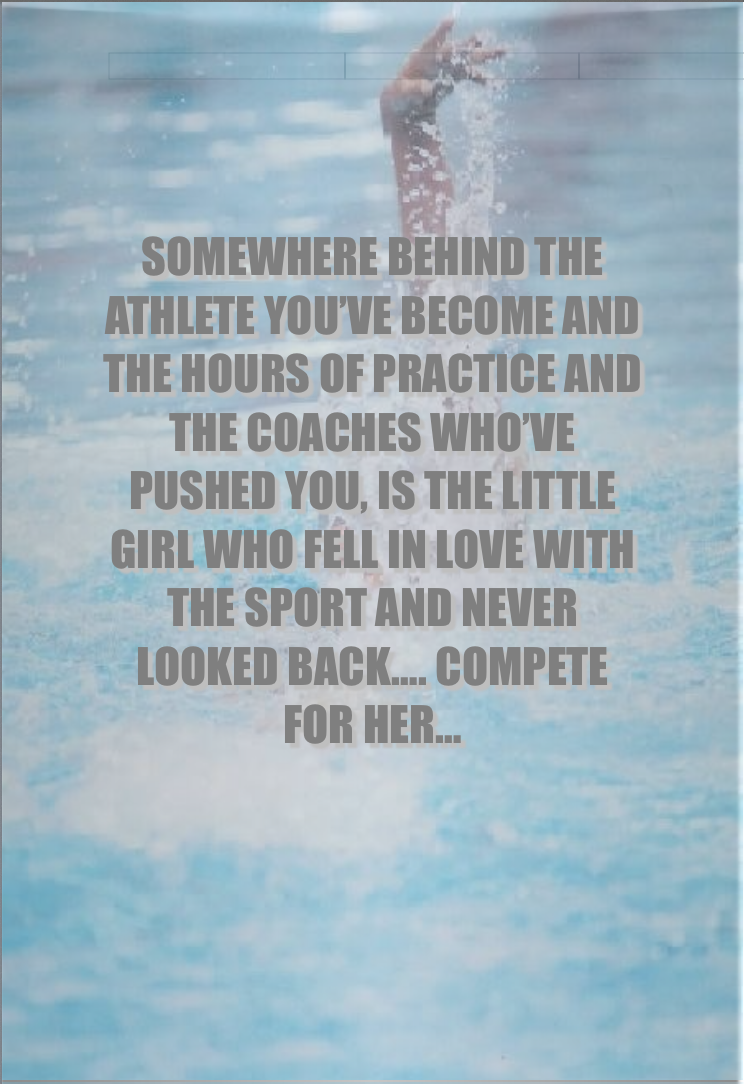 Somewhere Behind The Athlete You Ve Become And The Hours Of Practice And The Coaches Who Ve Push Never Look Back Quotes Swimming Motivation Looking Back Quotes