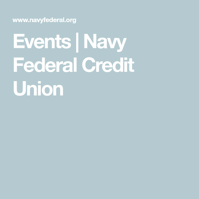 Events Navy Federal Credit Union Navy Federal Credit Union Federal Credit Union Financial Seminar