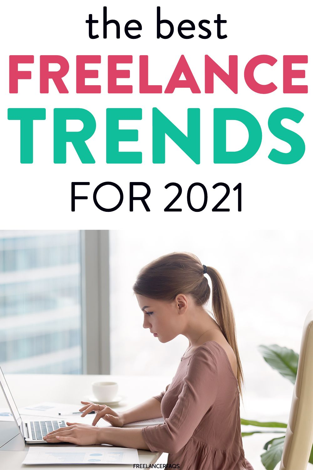 What Are The Important Freelance Trends To Watch In 2021 Freelancer Faqs In 2021 Freelance Freelancing Jobs Freelance Writing Jobs