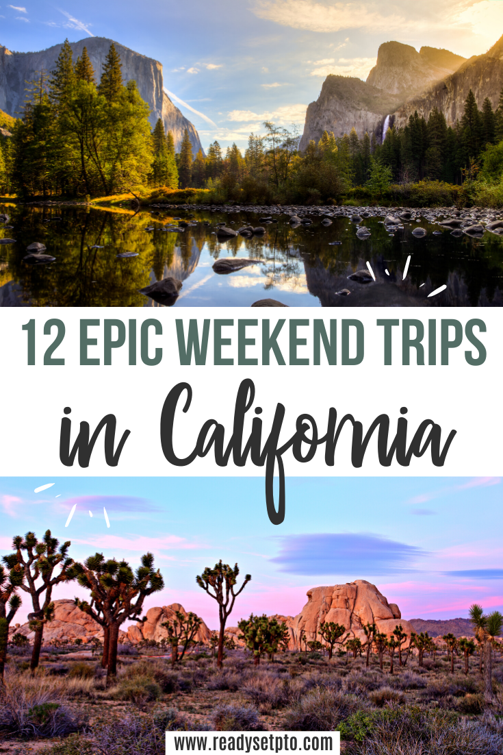 12 Epic Weekend Trips in California