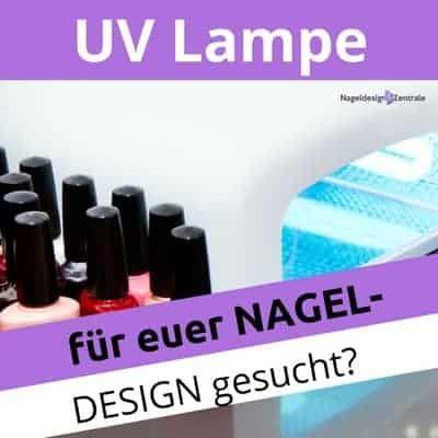 UV Lampe Nagel Design Vergleichstest 2020
