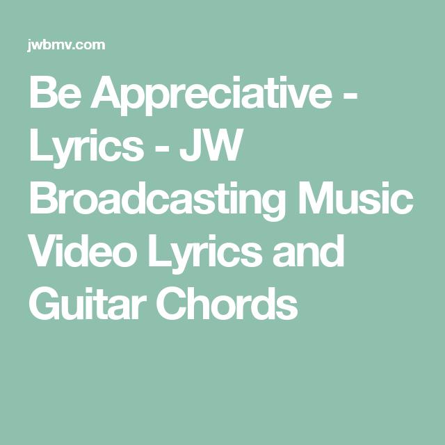 Be Appreciative Lyrics Jw Broadcasting Music Video Lyrics And