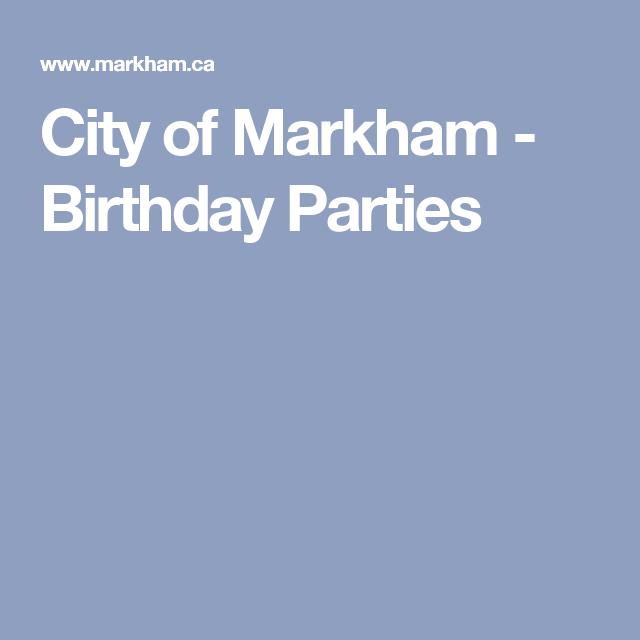 City of Markham - Birthday Parties