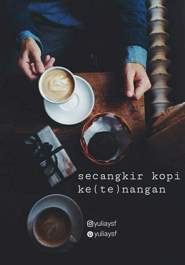 Kopi Kenangan Bersama Mu My Quotes Coffee Quotes Funny Quotes