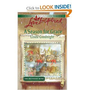 Amazon.com: A Season for Grace (The Brothers' Bond, Book 1) Linda Goodnight
