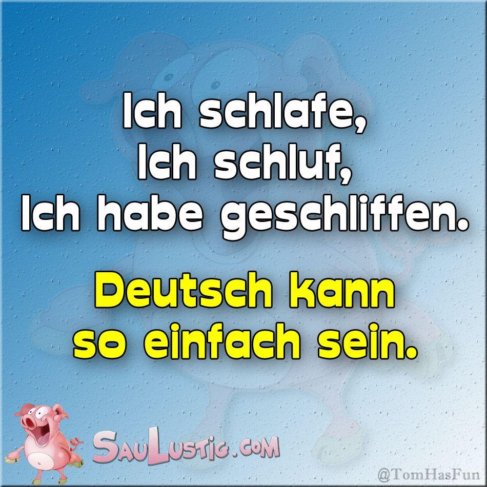 Deutsch ist einfach http://saulustig.com   Sayings