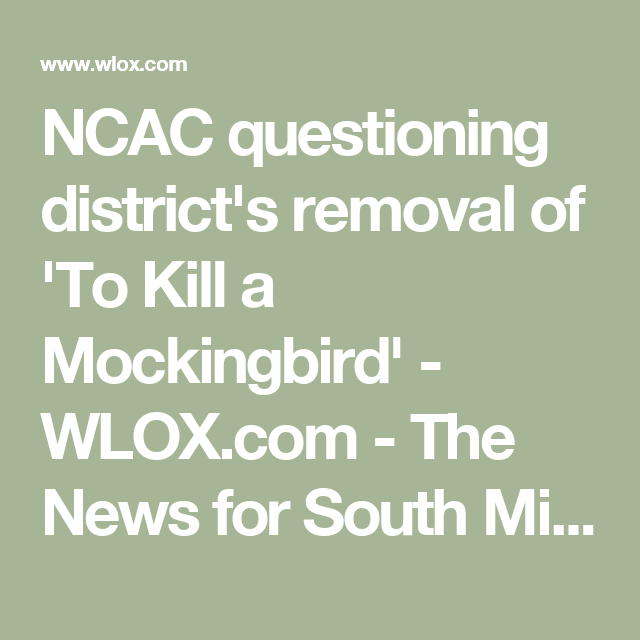 NCAC questioning district's removal of 'To Kill a