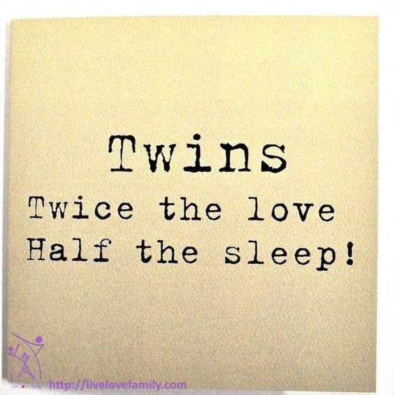 Twins Twice The Love Half The Sleep Twin Quotes Twin Mom