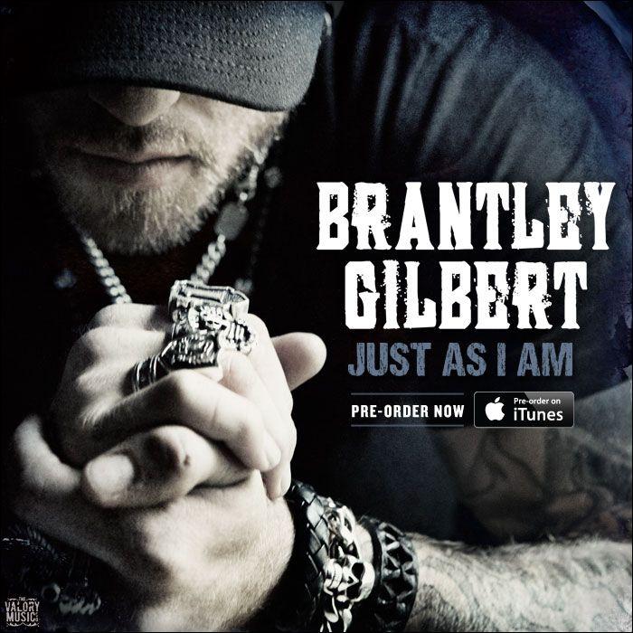 Lyric brantley gilbert just as i am lyrics : Pre-order Brantley Gilbert's NEW album on iTunes today! https ...