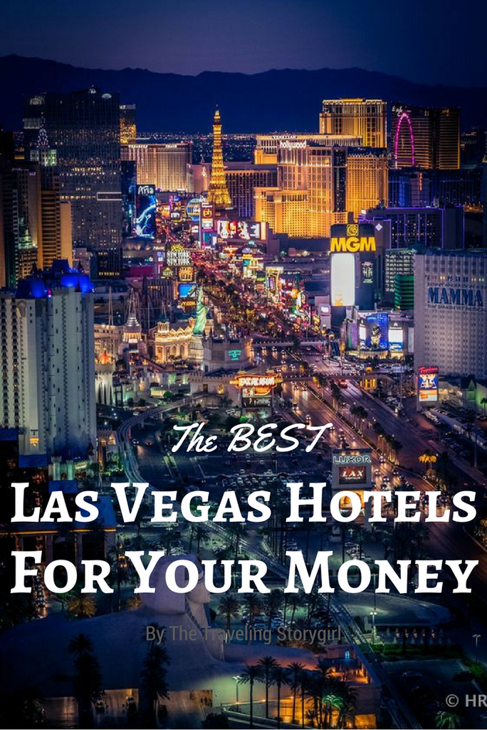 The Best Las Vegas Hotels For Your Money In 2017