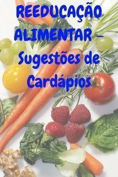 Reeducacao Alimentar Sugestoes De Cardapios Reeducacao