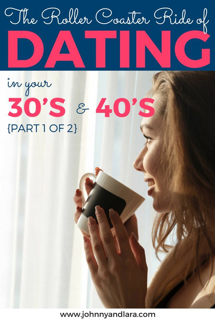 The Roller Coaster Ride Of Dating In Your 30S And 40S -1388