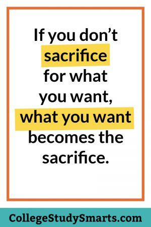 College Motivation Quotes: College Motivation: If you don't sacrifice for what you want - College Study Smarts