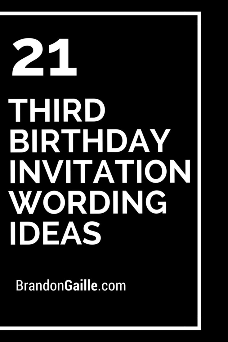 21 Third Birthday Invitation Wording Ideas Messages And