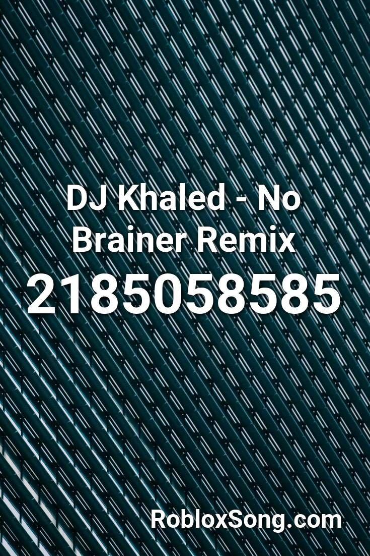Dj Khaled No Brainer Remix Roblox Id Roblox Music Codes In