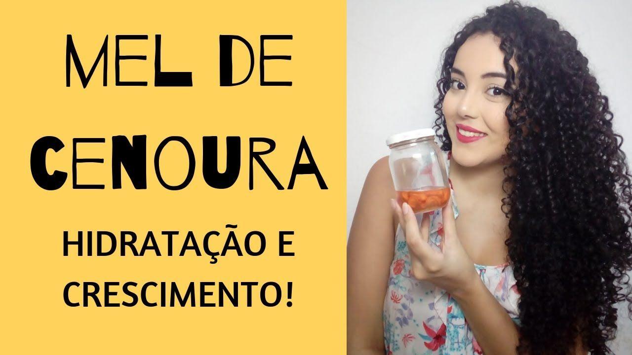Mel De Cenoura Como Fazer Beneficios E Como Usar No Cabelo Com